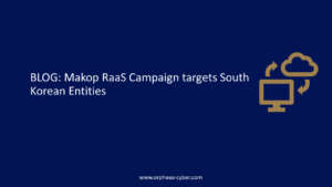 Makop RaaS Campaign targets South Korean Entities