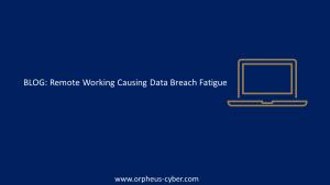 Remote Working Causing Data Breach Fatigue