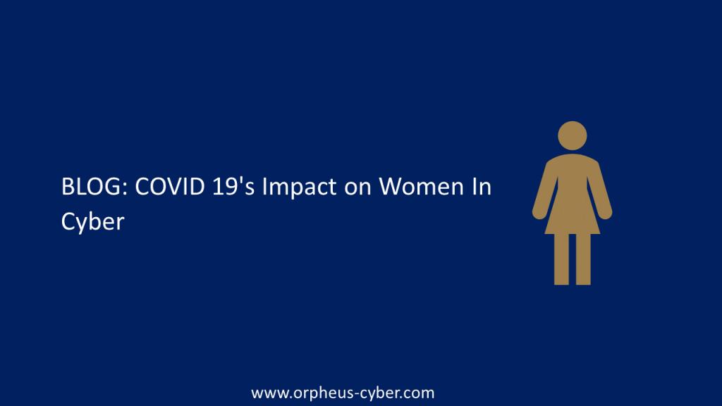 COVID 19's Impact on Women In Cyber