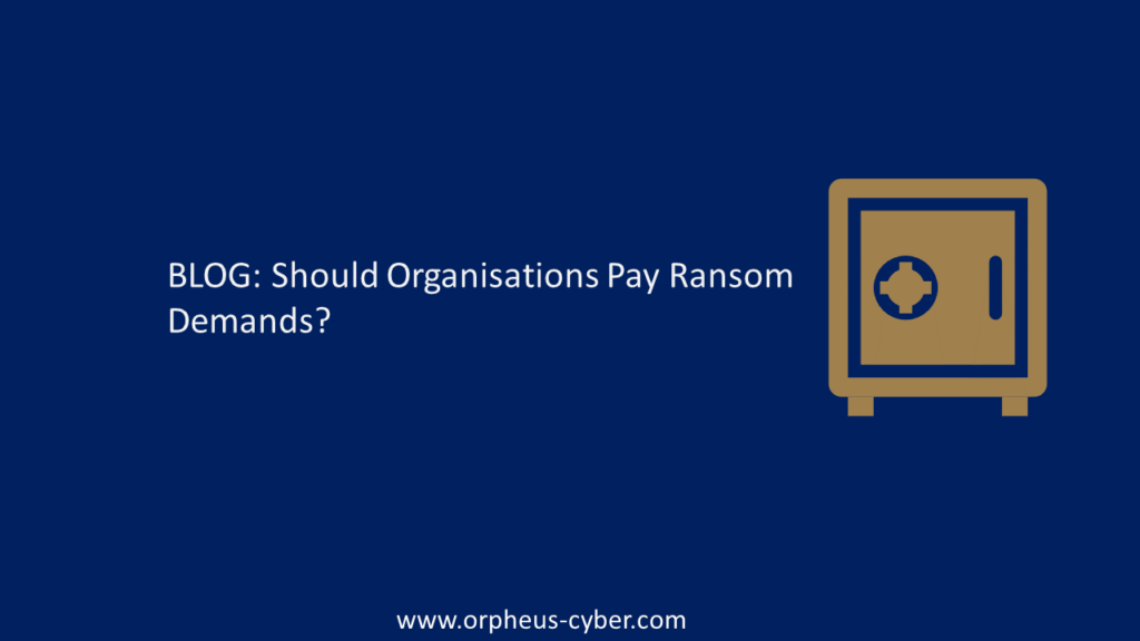 Should Organisations Pay Ransom Demands