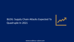 Supply Chain Attacks Expected To Quadruple In 2021