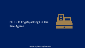 Is Cryptojacking On The Rise Again